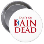 DON'T GO BAINDEAD.png Pinback Button