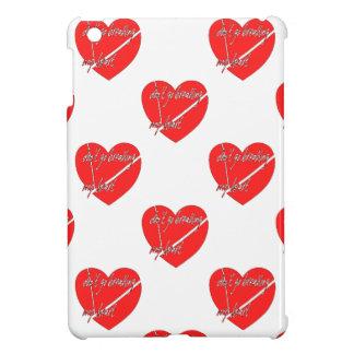 DON'T GO BREAKING MY HEART iPad MINI CASE