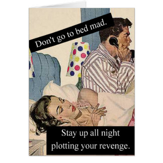 Don't Go To Bed Mad Greeting Card