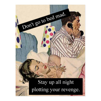 Don't Go To Bed Mad Postcard