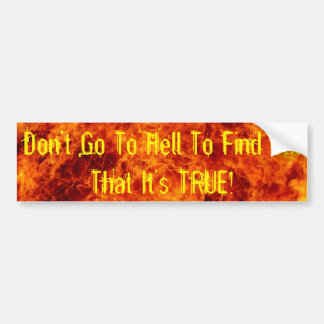 Don't Go To Hell Bumper Sticker