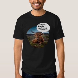 Don't go to Scotland tshirt