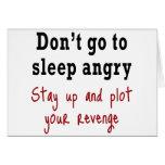 Don't go to sleep angry greeting card