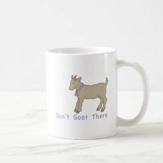 Dont Goat There Classic White Coffee Mug
