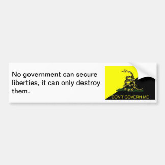 Don't Govern Me! Bumper Sticker