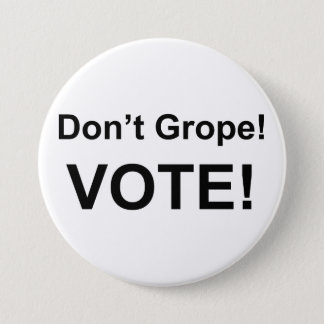Don't Grope Vote button