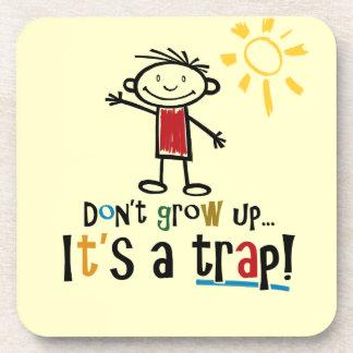 Don't grow up coasters! coaster