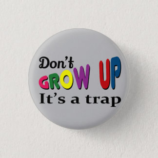 Don't grow up it's a trap button