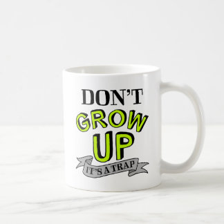 Don't Grow Up, It's A Trap Coffee Mug