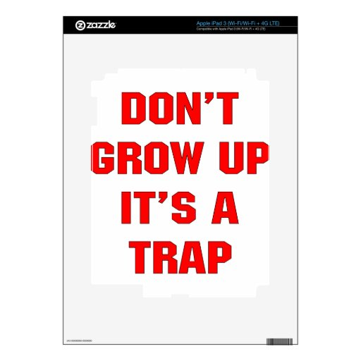 Don't Grow Up It's A Trap iPad 3 Skins