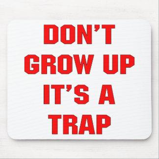 Don't Grow Up It's A Trap Mousepads