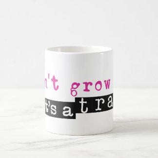 Don't grow up! it's a TRAP Mugs