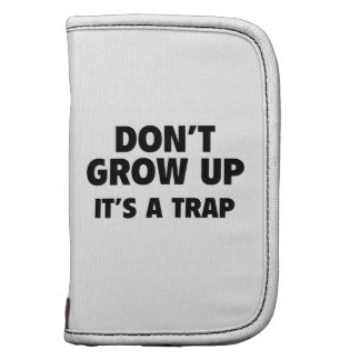 Don't Grow Up. It's A Trap. Organizers