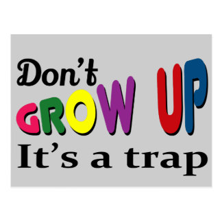 Don't grow up it's a trap postcard