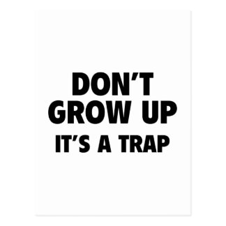 Don't Grow Up. It's A Trap. Postcard