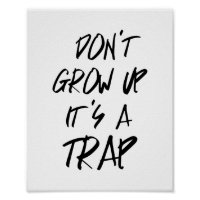 Don't Grow Up It's A Trap Poster