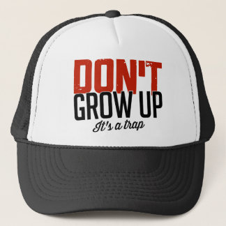 Don't Grow Up It's a Trap Trucker Hat