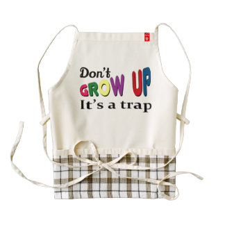 Don't grow up it's a trap zazzle HEART apron