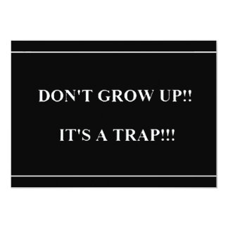 Don't Grow Up its Trap funny truisms sayings Card
