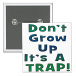 Don't Grow Up Pinback Buttons