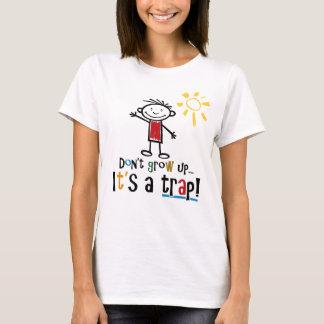 Don't grow up T-Shirt