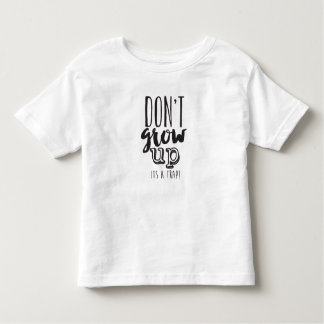 Don't Grow Up Tshirt