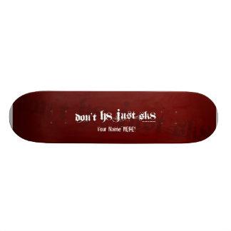 Don't H8 Just Sk8 design #2 Skateboard