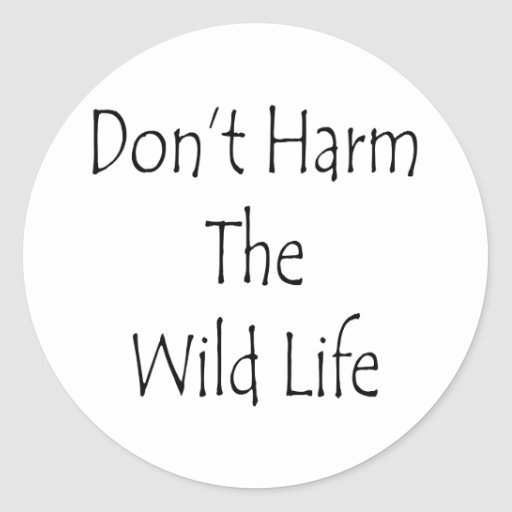 Don't Harm The Wild Life Classic Round Sticker