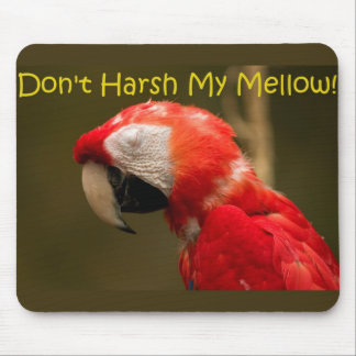 Don't Harsh My Mellow. Mouse Pad