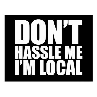 Don't Hassle Me I'm Local What About Bob Postcard
