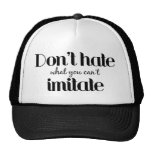 Dont Hate $17.95 (11 colors) Collectible Hat