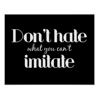 Dont Hate $24.95 Graphic Art Wall Poster