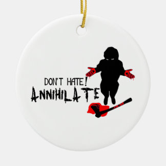 Don't Hate! Annihilate Double-Sided Ceramic Round Christmas Ornament
