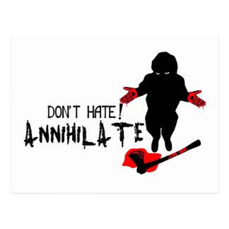 Don't Hate! Annihilate Postcard