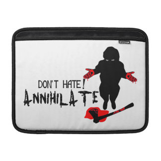 Don't Hate! Annihilate Sleeves For MacBook Air