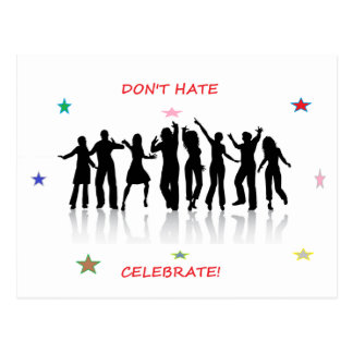 Don't Hate Celebrate Post Card