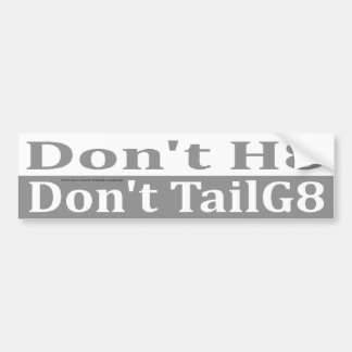 Don't Hate Don't TailGate Car Bumper Sticker