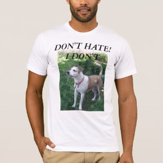 don't-hate,-i'm-beauiful, DON'T HATE!I DON'T T-Shirt