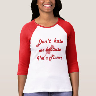 Don't Hate Me Because I'm A Pinner _Pinterest T-Shirt