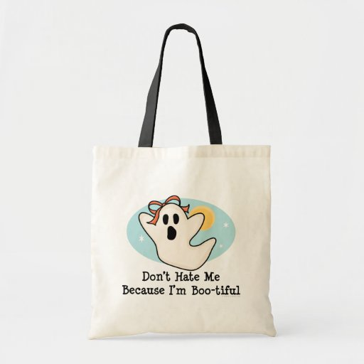 Don't Hate Me Because I'm Bootiful Tote Bag