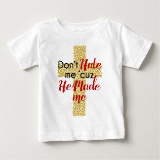 """Don't Hate me Cuz' He Made me"" Apparel Shirt"