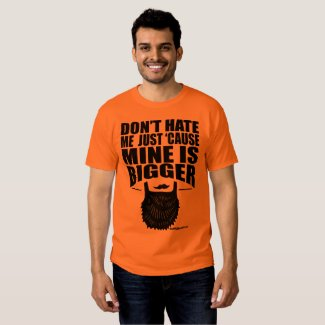 Don't Hate Me Funny Beard Tee Shirt