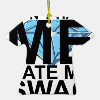Dont Hate Me Hate My Swag T-Shirts JK.png Double-Sided T-Shirt Ceramic Christmas Ornament