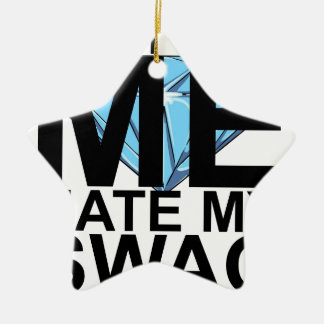 Dont Hate Me Hate My Swag T-Shirts JK.png Double-Sided Star Ceramic Christmas Ornament