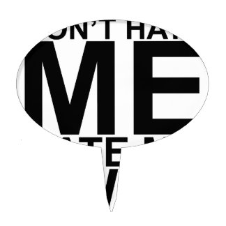 Dont Hate Me Hate My Swag T-Shirts K.png Cake Topper