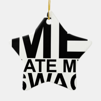 Dont Hate Me Hate My Swag T-Shirts K.png Double-Sided Star Ceramic Christmas Ornament