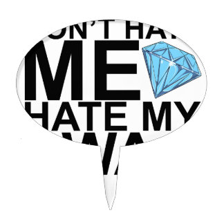 Dont Hate Me Hate My Swag T-Shirts KL.png Cake Pick