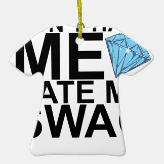 Dont Hate Me Hate My Swag T-Shirts KL.png Double-Sided T-Shirt Ceramic Christmas Ornament