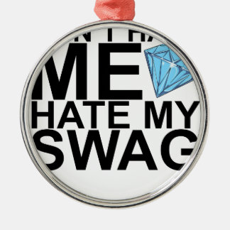 Dont Hate Me Hate My Swag T-Shirts KL.png Round Metal Christmas Ornament