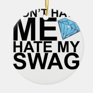 Dont Hate Me Hate My Swag T-Shirts KL.png Double-Sided Ceramic Round Christmas Ornament